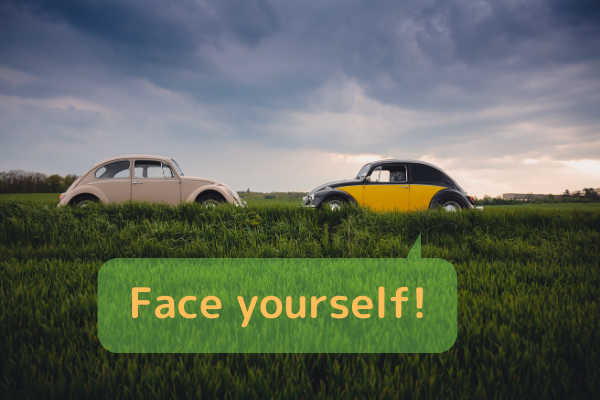 Face yourself!